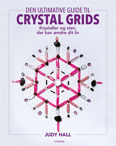 Judy Hall: Den ultimative guide til crystal grids